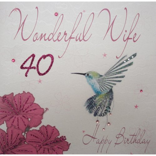 WHITE COTTON CARDS Wonderful Wife 40 Happy Handmade 40th Birthday Card Humming Bird On OnBuy