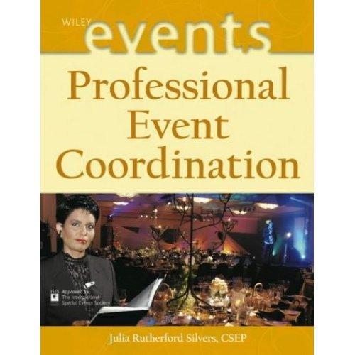 Professional Event Coordination (Wiley Desktop Editions)