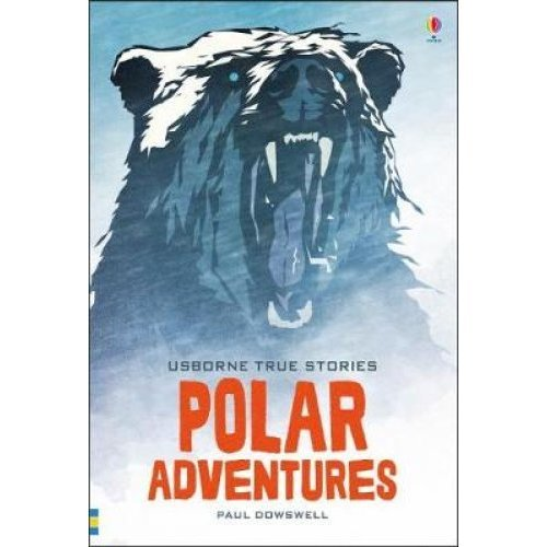 True Stories of Polar Adventure