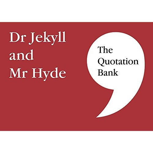 The Quotation Bank: Dr Jekyll and Mr Hyde