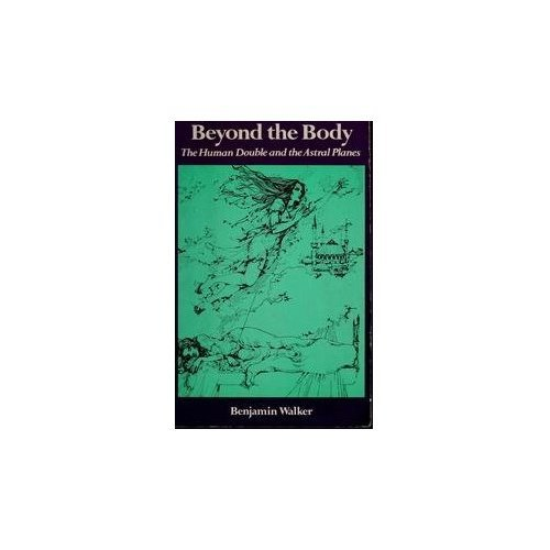 Beyond the Body: Human Double and the Astral Planes