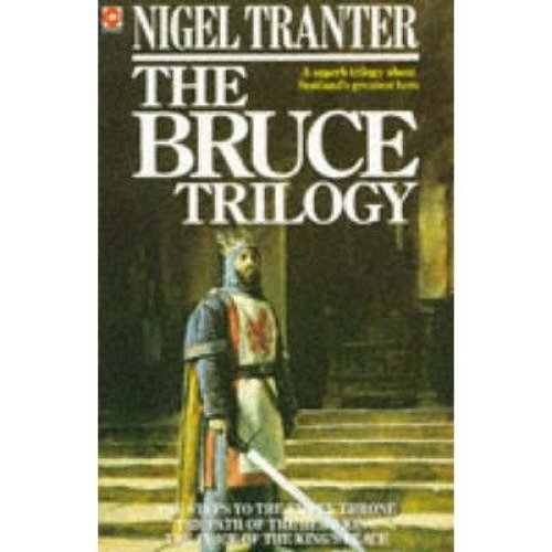 "The Bruce Trilogy: ""steps to the Empty Throne"", ""price of the King's Peace"" and ""path of the Hero King"""