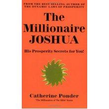 Millionaire Joshua - The Millionaires of the Bible Series Volume 3: His Prosperity Secrets For You! (Her the Millionaires of the Bible)